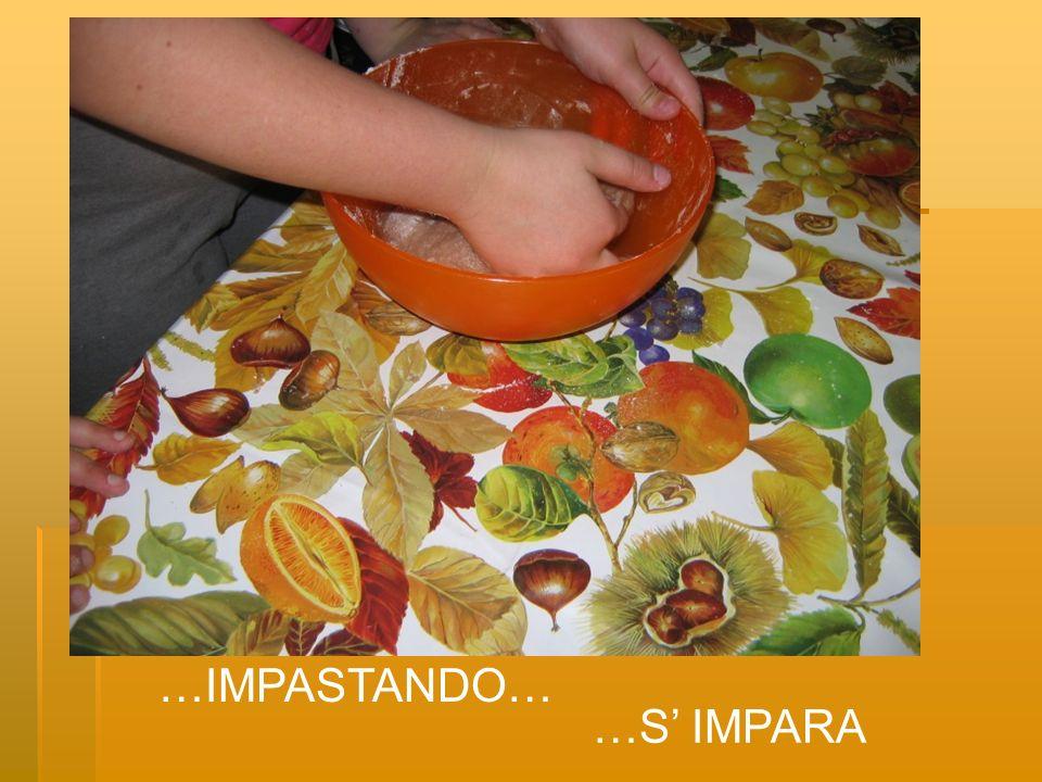 …IMPASTANDO… …S IMPARA