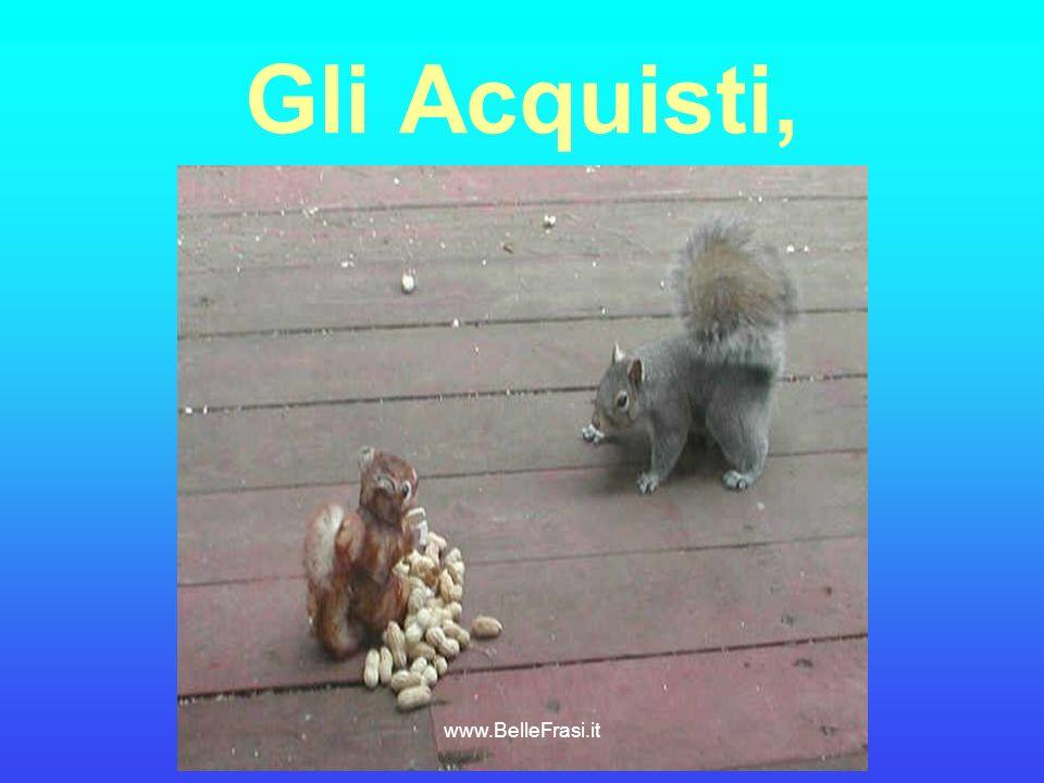 Gli Acquisti, www.BelleFrasi.it