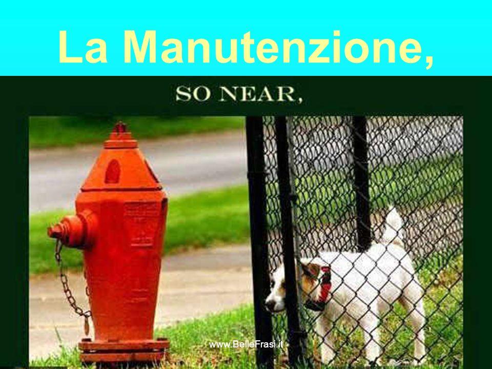 La Manutenzione, www.BelleFrasi.it
