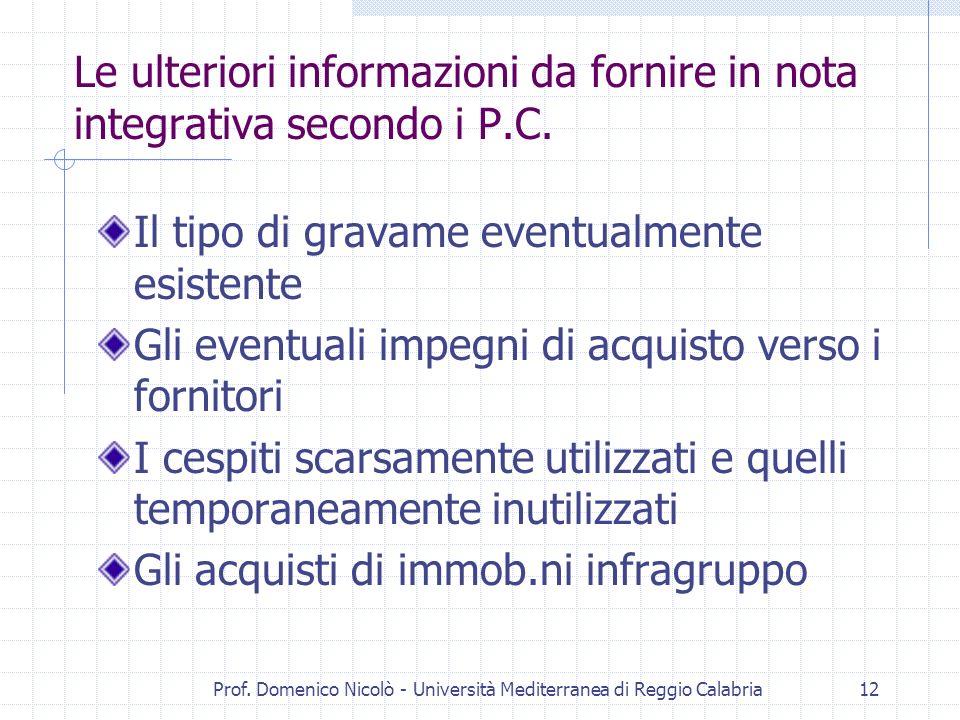 Prof. Domenico Nicolò - Università Mediterranea di Reggio Calabria12 Le ulteriori informazioni da fornire in nota integrativa secondo i P.C. Il tipo d