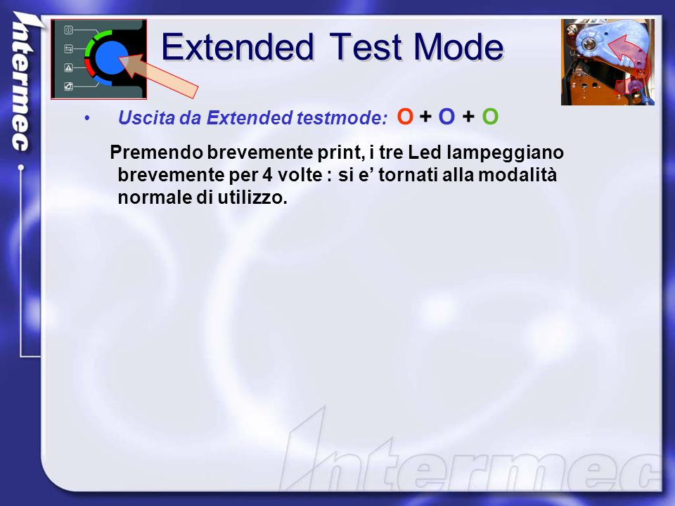 Uscita da Extended testmode: O + O + O Premendo brevemente print, i tre Led lampeggiano brevemente per 4 volte : si e tornati alla modalità normale di