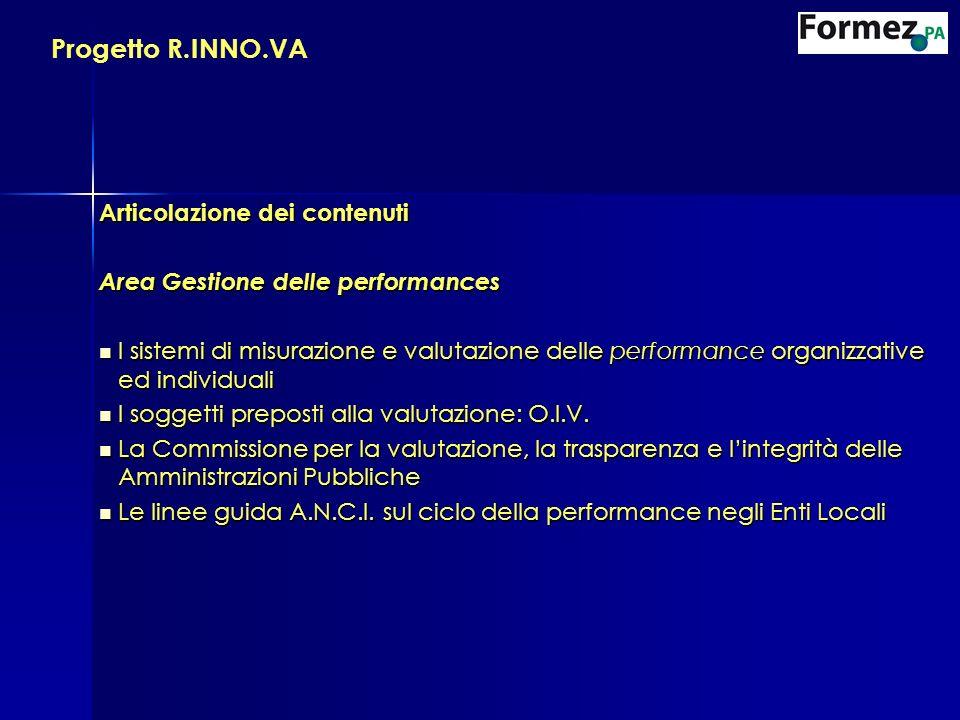 Articolazione dei contenuti Area Gestione delle performances I sistemi di misurazione e valutazione delle performance organizzative ed individuali I s