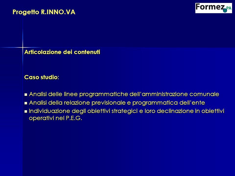 Articolazione dei contenuti Caso studio : Analisi delle linee programmatiche dellamministrazione comunale Analisi delle linee programmatiche dellammin