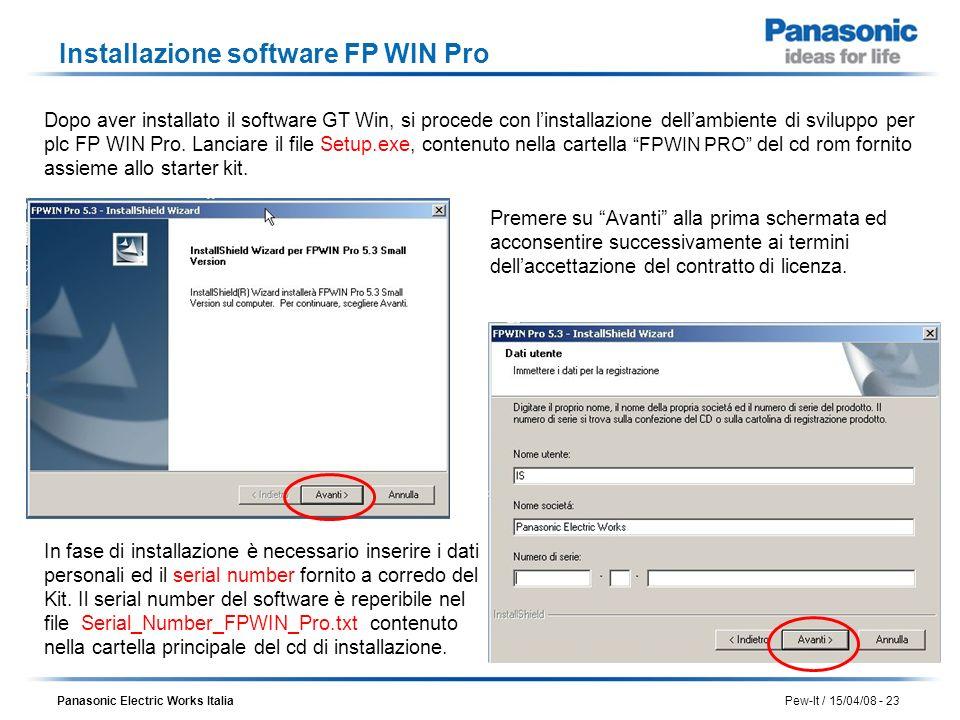 Panasonic Electric Works Italia Pew-It / 15/04/08 - 23 Installazione software FP WIN Pro Dopo aver installato il software GT Win, si procede con linst