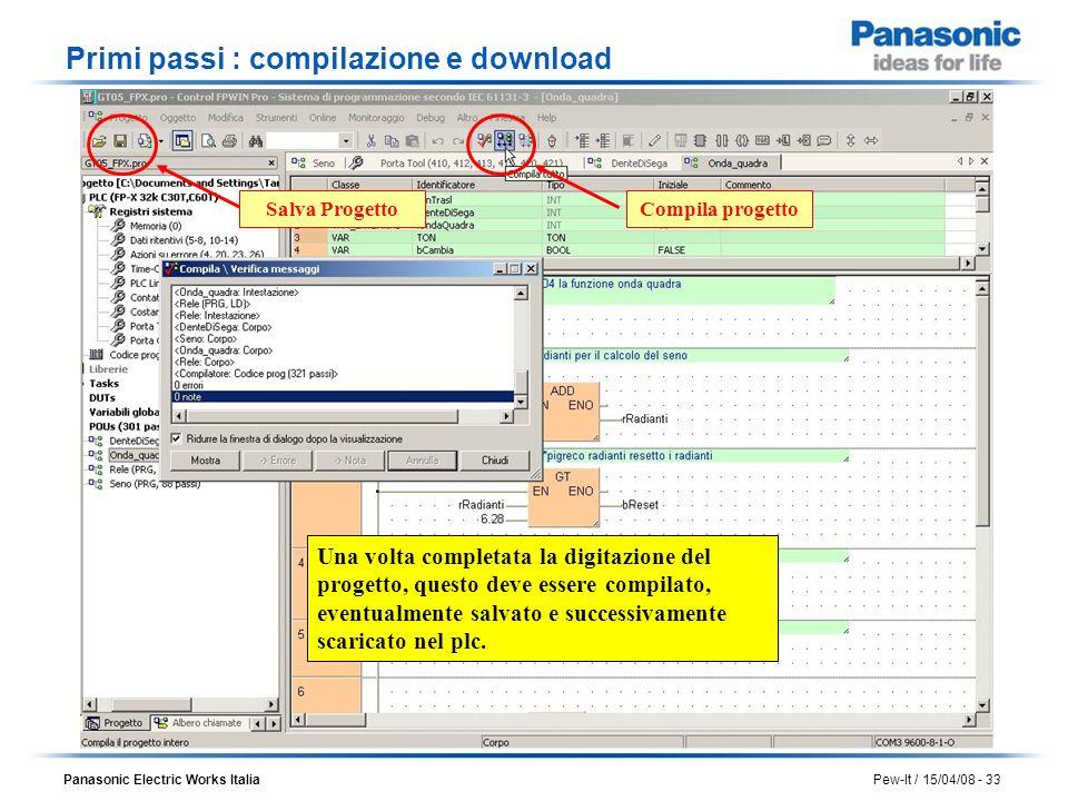 Panasonic Electric Works Italia Pew-It / 15/04/08 - 33 Primi passi : compilazione e download Una volta completata la digitazione del progetto, questo