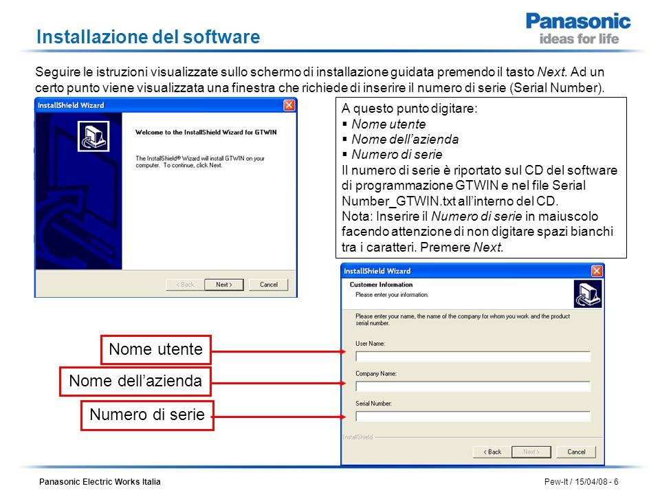 Panasonic Electric Works Italia Pew-It / 15/04/08 - 27 Settaggio impostazioni di comunicazione Accertarsi di aver collegato il cavo USB dal computer al pannello ed il cavo seriale dal pannello al PLC.