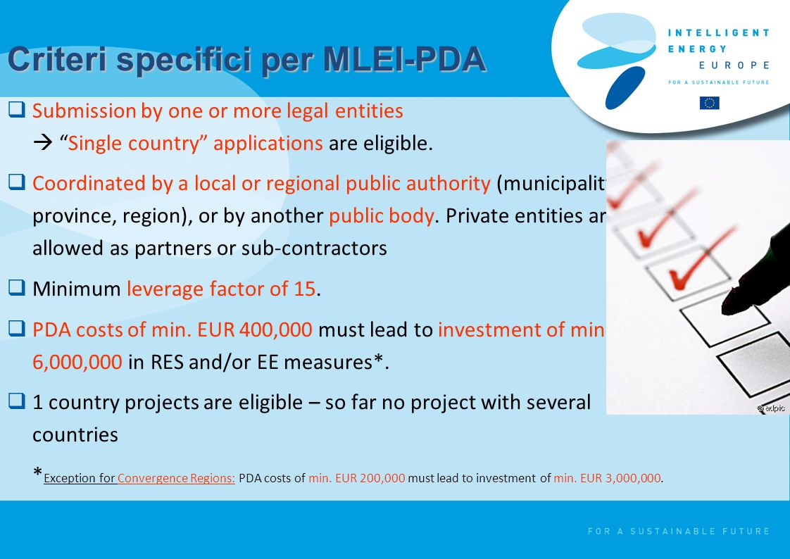 Criteri specifici per MLEI-PDA Submission by one or more legal entities Single country applications are eligible. Coordinated by a local or regional p