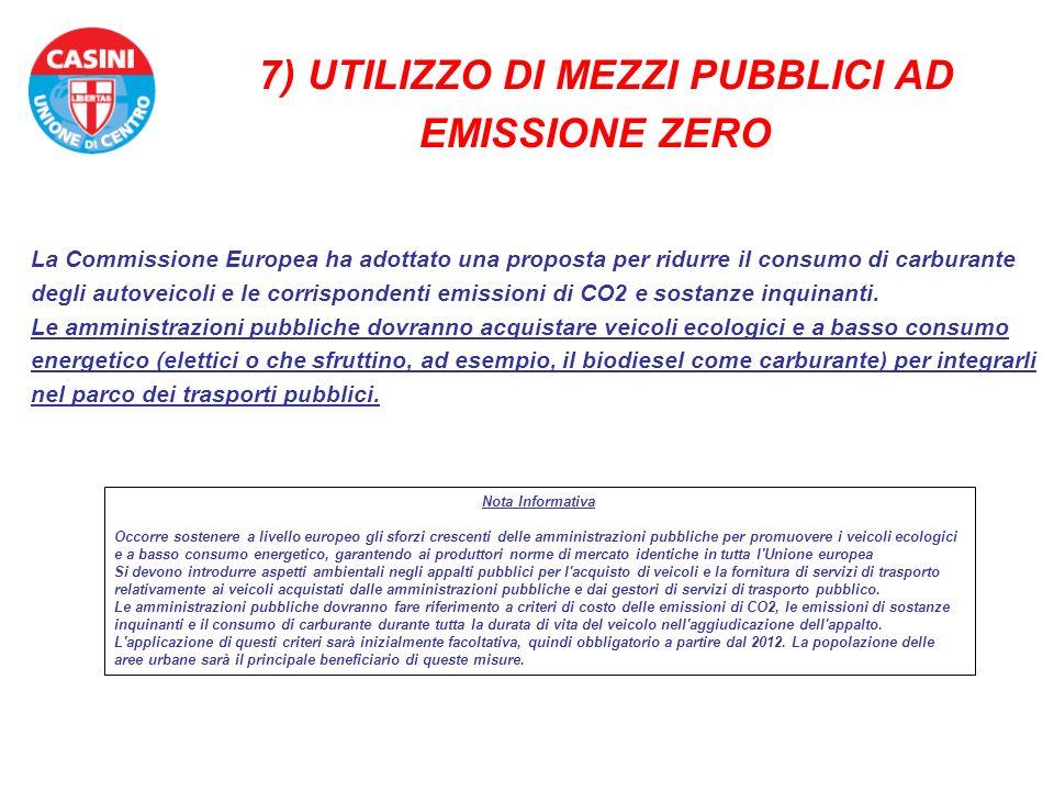 7) UTILIZZO DI MEZZI PUBBLICI AD EMISSIONE ZERO La Commissione Europea ha adottato una proposta per ridurre il consumo di carburante degli autoveicoli