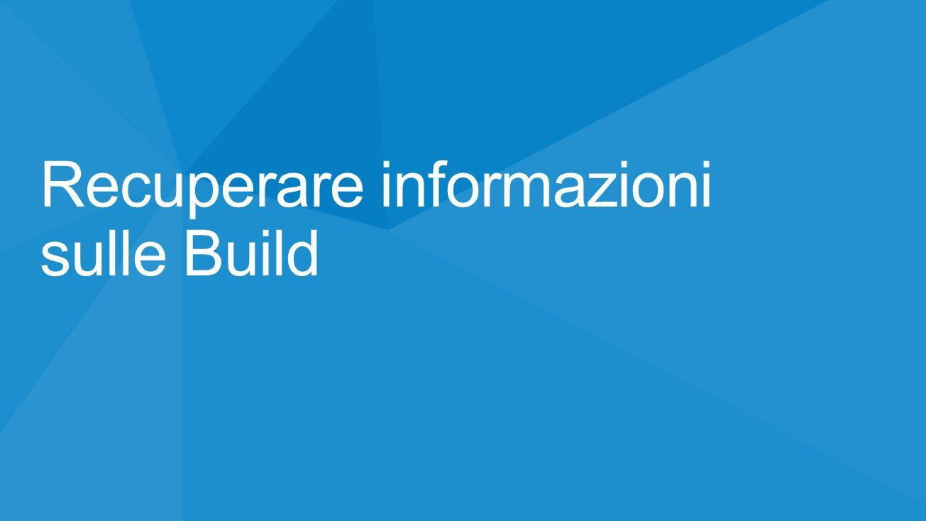 Recuperare informazioni sulle Build