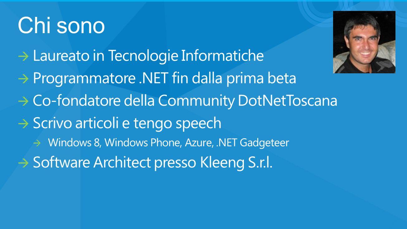 Chi sono Laureato in Tecnologie Informatiche Programmatore.NET fin dalla prima beta Co-fondatore della Community DotNetToscana Scrivo articoli e tengo speech Windows 8, Windows Phone, Azure,.NET Gadgeteer Software Architect presso Kleeng S.r.l.