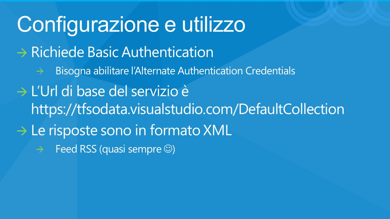 Configurazione e utilizzo Richiede Basic Authentication Bisogna abilitare lAlternate Authentication Credentials LUrl di base del servizio è https://tf