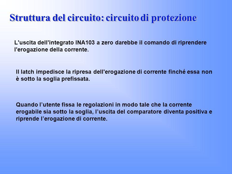 L'uscita dell'integrato INA103 a zero darebbe il comando di riprendere l'erogazione della corrente. Il latch impedisce la ripresa dell'erogazione di c