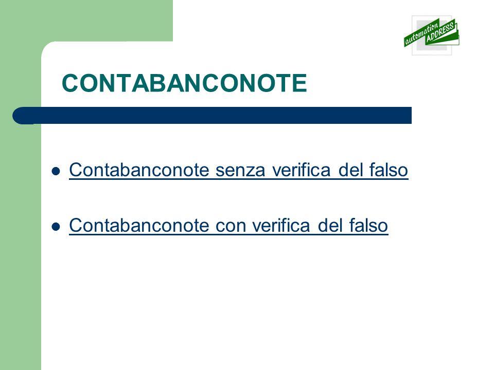 CONTABANCONOTE Contabanconote senza verifica del falso Contabanconote con verifica del falso