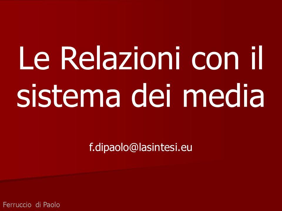 Ferruccio di Paolo Le Relazioni con il sistema dei media f.dipaolo@lasintesi.eu