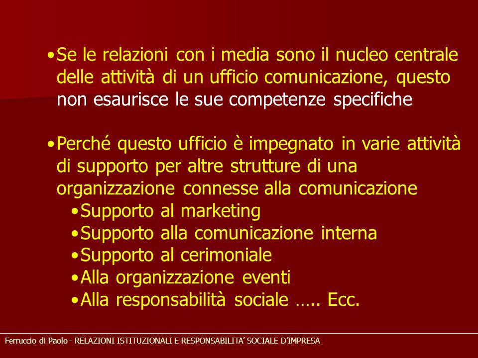 Se le relazioni con i media sono il nucleo centrale delle attività di un ufficio comunicazione, questo non esaurisce le sue competenze specifiche Perc