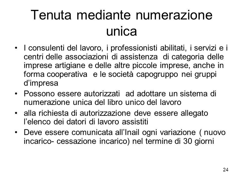 24 Tenuta mediante numerazione unica I consulenti del lavoro, i professionisti abilitati, i servizi e i centri delle associazioni di assistenza di cat