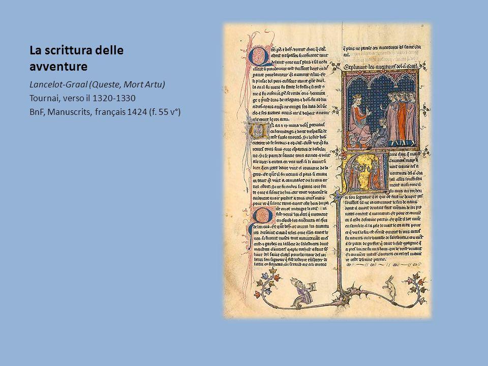 La scrittura delle avventure Lancelot-Graal (Queste, Mort Artu) Tournai, verso il 1320-1330 BnF, Manuscrits, français 1424 (f.