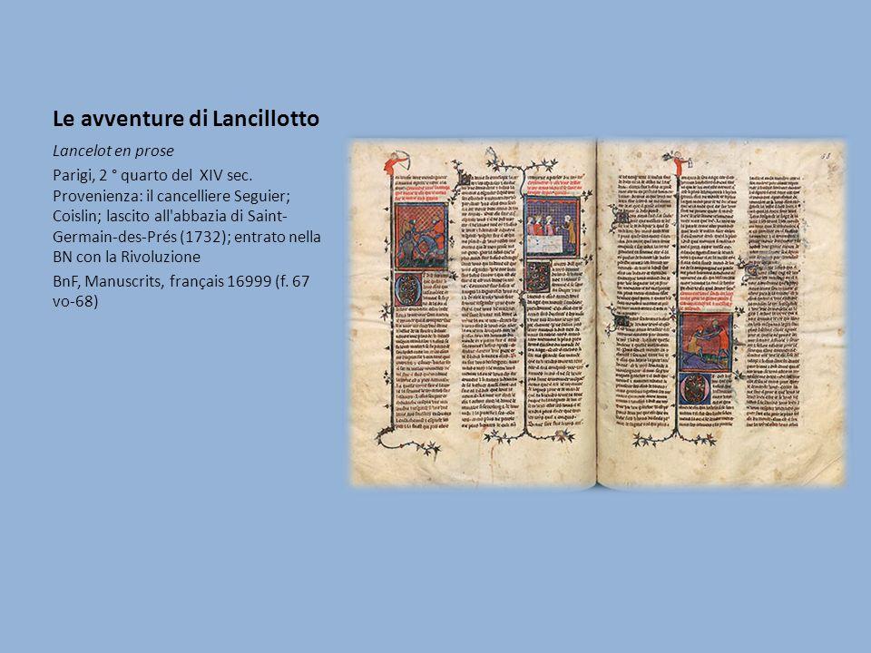 Le avventure di Lancillotto Lancelot en prose Parigi, 2 ° quarto del XIV sec.
