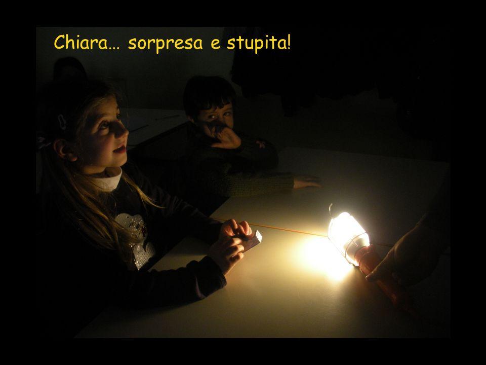 Chiara… sorpresa e stupita!