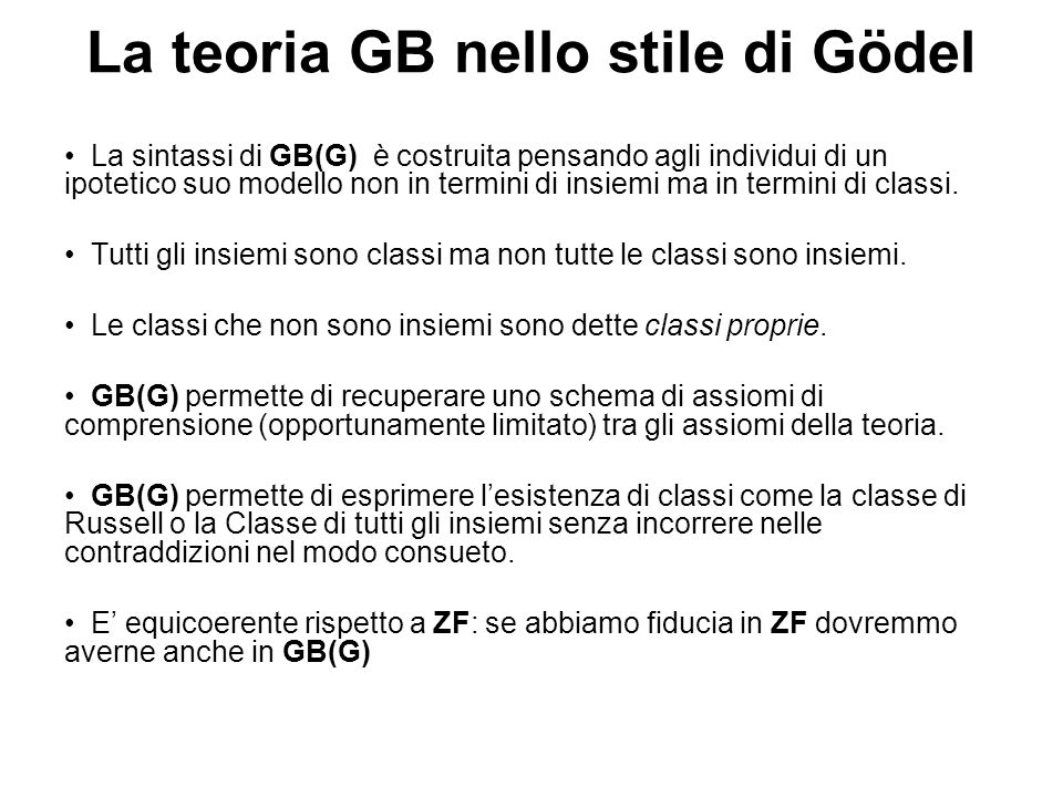 La teoria GB nello stile di Gödel La sintassi di GB(G) è costruita pensando agli individui di un ipotetico suo modello non in termini di insiemi ma in