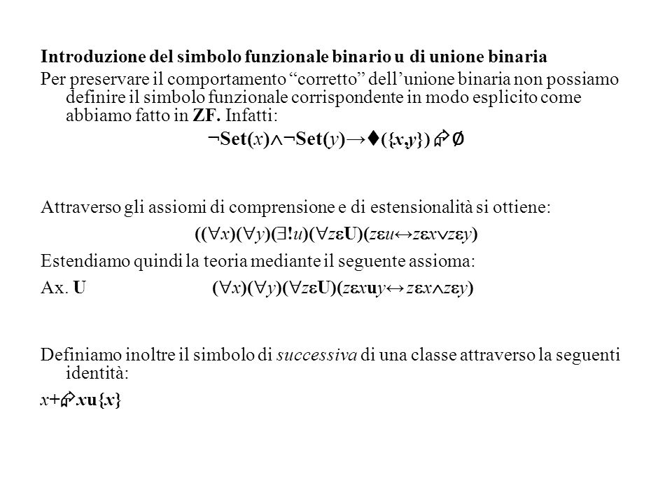Introduzione del simbolo funzionale binario u di unione binaria Per preservare il comportamento corretto dellunione binaria non possiamo definire il s