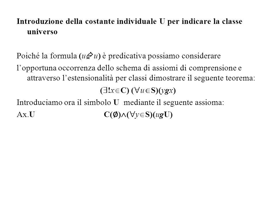 Introduzione della costante individuale U per indicare la classe universo Poiché la formula (u u) è predicativa possiamo considerare lopportuna occorr