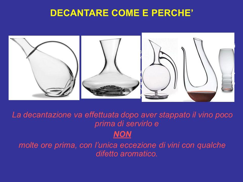 DECANTARE COME E PERCHE La formazione di depositi è un fenomeno naturale nei vini rossi invecchiati in bottiglia. In questo caso è opportuno effettuar