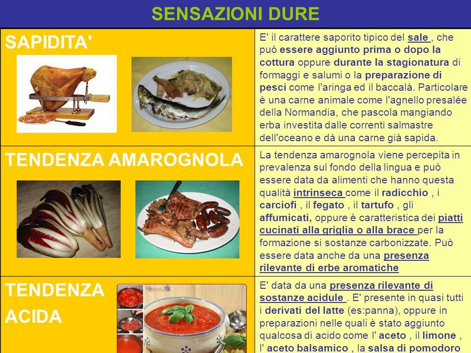 SAPIDITA' E' il carattere saporito tipico del sale, che può essere aggiunto prima o dopo la cottura oppure durante la stagionatura di formaggi e salum