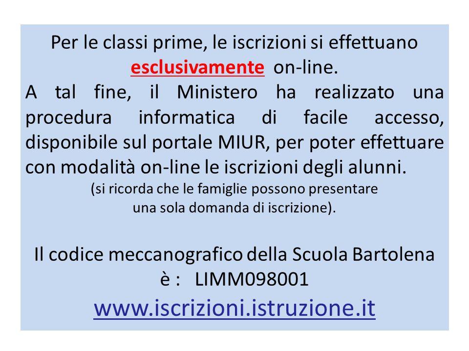 Per le classi prime, le iscrizioni si effettuano esclusivamente on-line. A tal fine, il Ministero ha realizzato una procedura informatica di facile ac