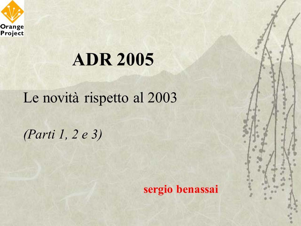 ADR 2005 Le novità rispetto al 2003 (Parti 1, 2 e 3) sergio benassai