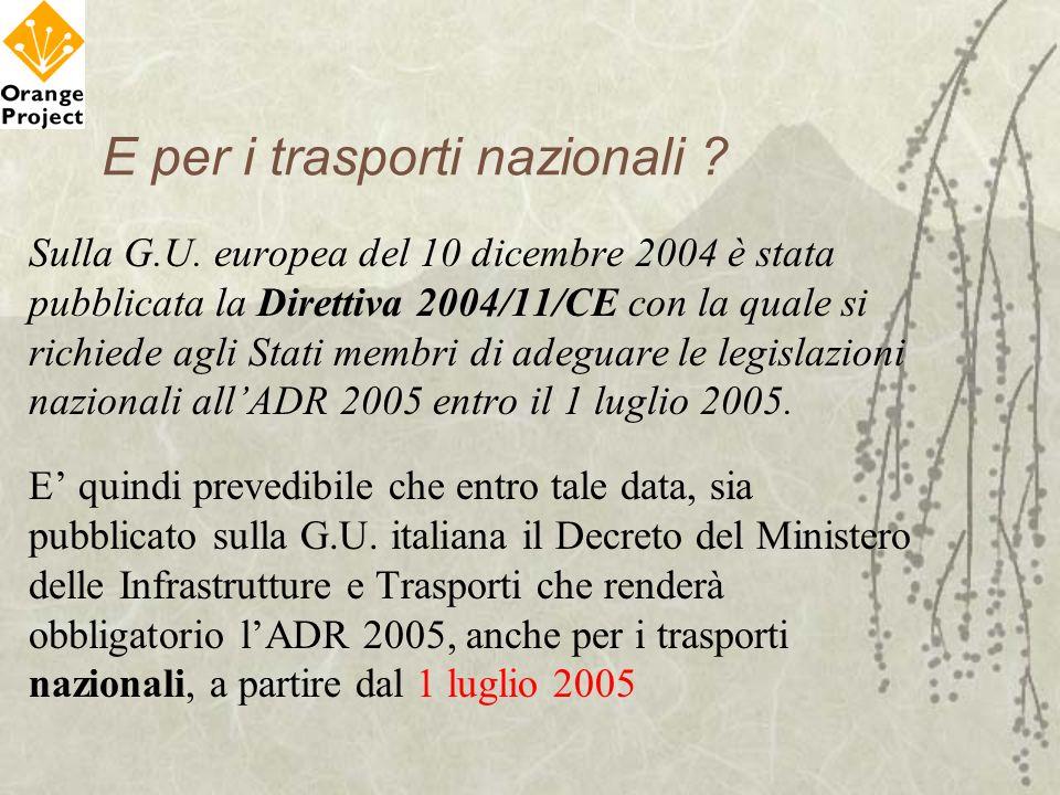 E per i trasporti nazionali ? Sulla G.U. europea del 10 dicembre 2004 è stata pubblicata la Direttiva 2004/11/CE con la quale si richiede agli Stati m