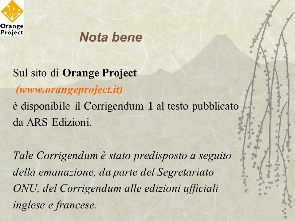 Nota bene Sul sito di Orange Project (www.orangeproject.it) è disponibile il Corrigendum 1 al testo pubblicato da ARS Edizioni. Tale Corrigendum è sta