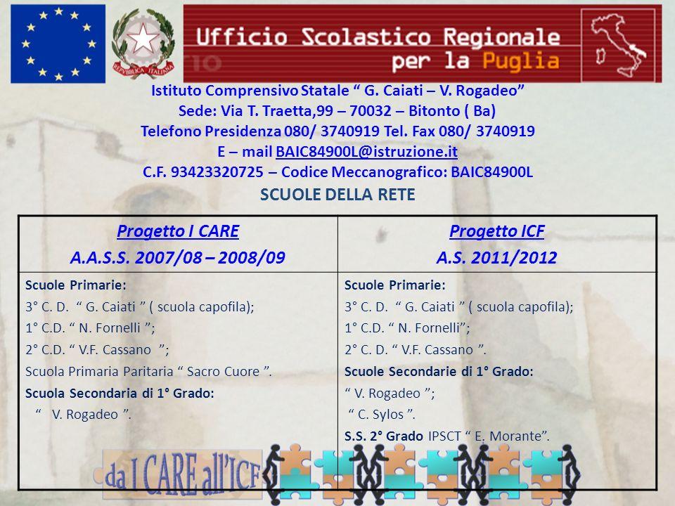 Istituto Comprensivo Statale G. Caiati – V. Rogadeo Sede: Via T. Traetta,99 – 70032 – Bitonto ( Ba) Telefono Presidenza 080/ 3740919 Tel. Fax 080/ 374