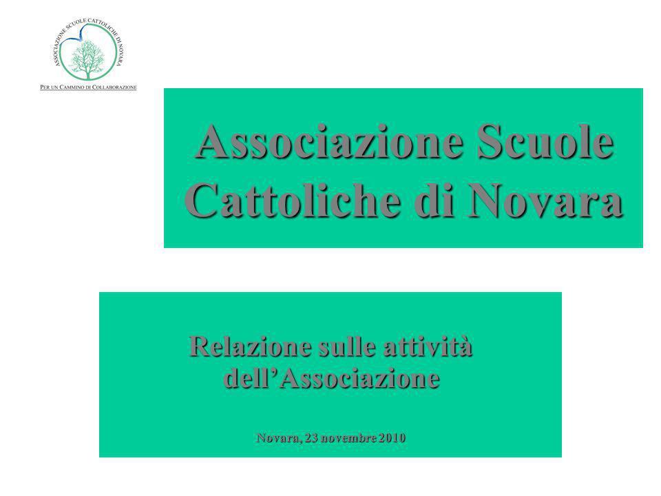 Associazione Scuole Cattoliche di Novara Relazione sulle attività dellAssociazione Novara, 23 novembre 2010