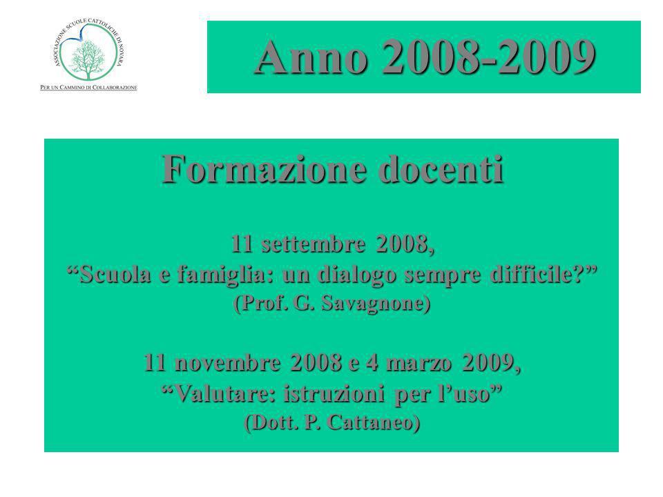 Anno 2008-2009 Formazione docenti 11 settembre 2008, Scuola e famiglia: un dialogo sempre difficile.