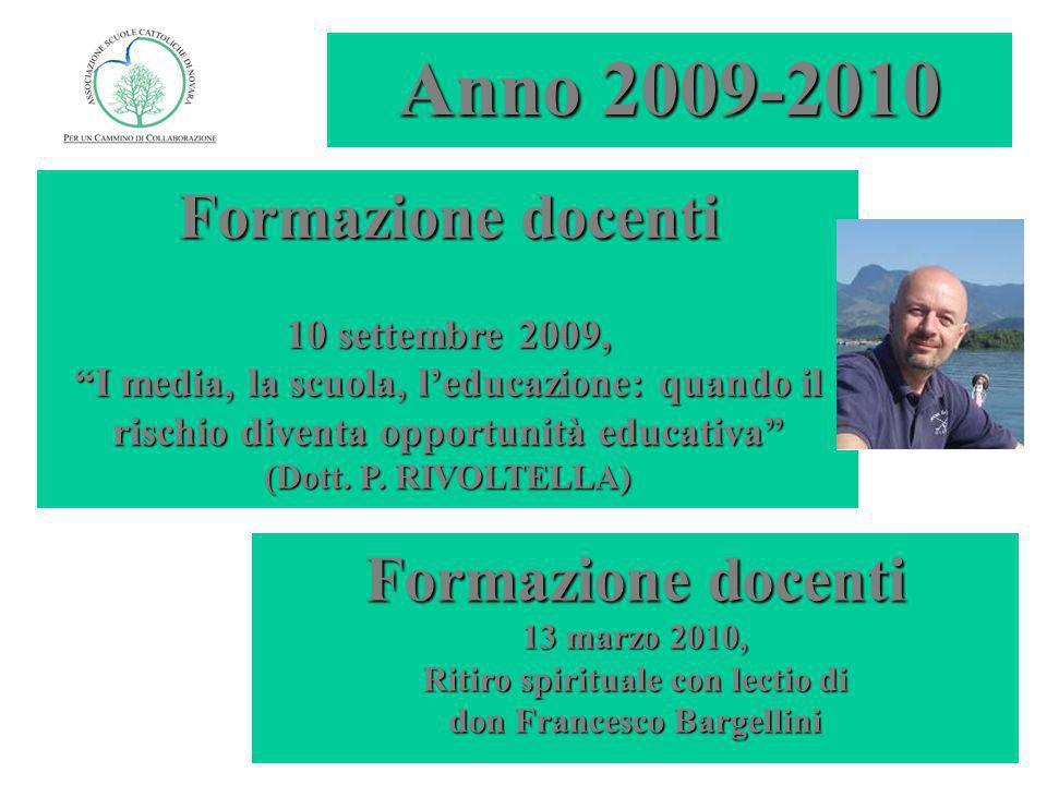 Anno 2009-2010 Formazione docenti 10 settembre 2009, I media, la scuola, leducazione: quando il rischio diventa opportunità educativa (Dott.