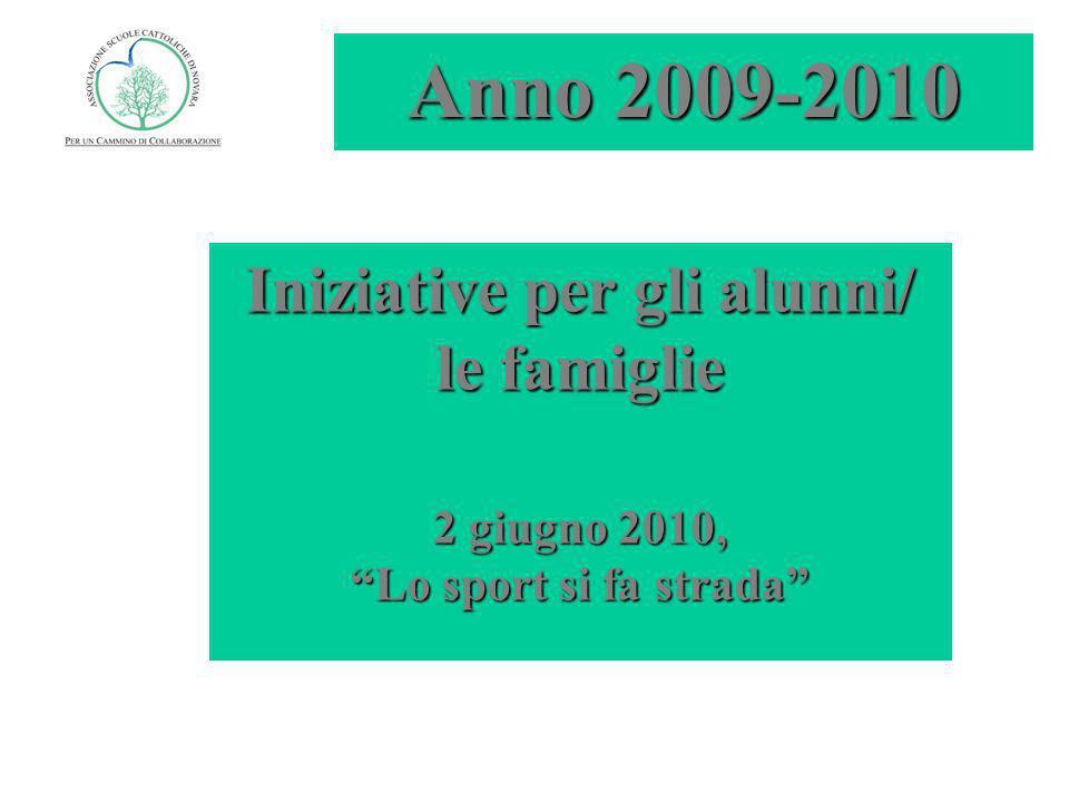Iniziative per gli alunni/ le famiglie 2 giugno 2010, Lo sport si fa strada Anno 2009-2010