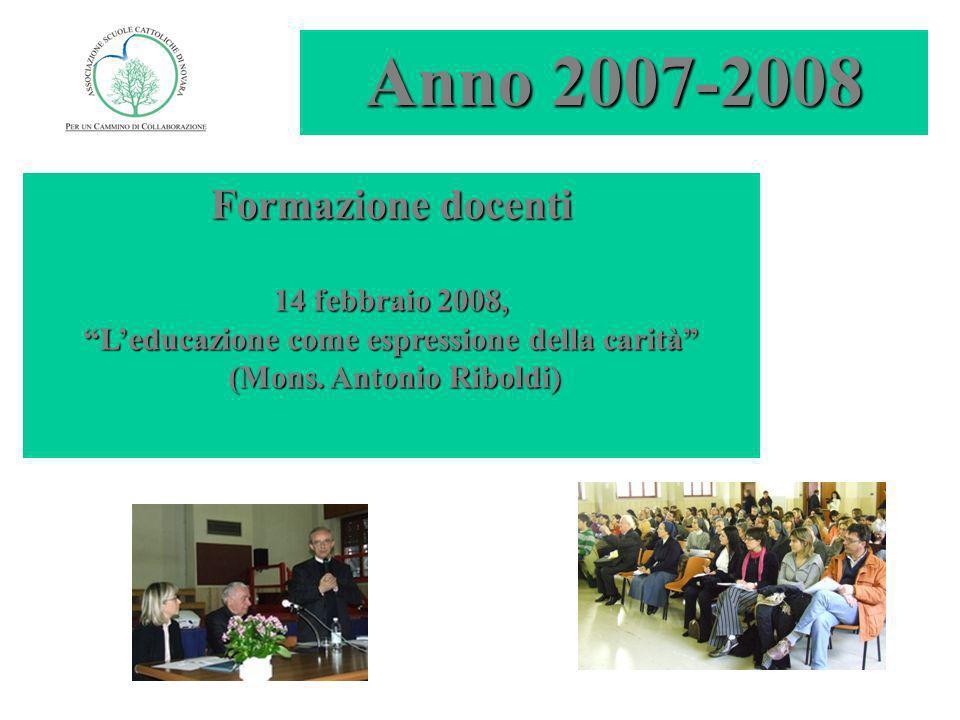 Anno 2007-2008 Formazione docenti 14 febbraio 2008, Leducazione come espressione della carità (Mons.