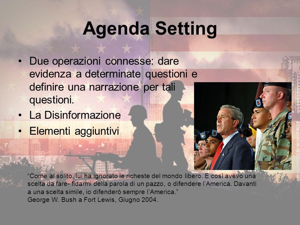 Agenda Setting Due operazioni connesse: dare evidenza a determinate questioni e definire una narrazione per tali questioni.
