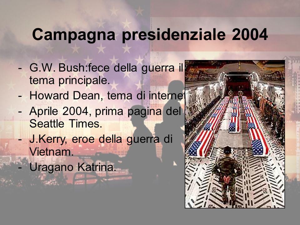 Campagna presidenziale 2004 -G.W. Bush:fece della guerra il tema principale.