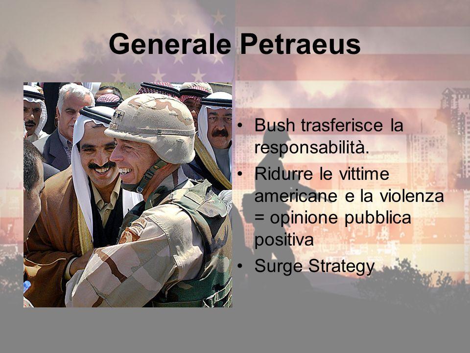 Generale Petraeus Bush trasferisce la responsabilità.