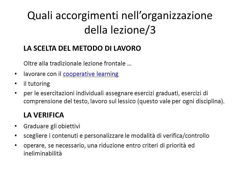 Quali accorgimenti nellorganizzazione della lezione/3 LA SCELTA DEL METODO DI LAVORO Oltre alla tradizionale lezione frontale … lavorare con il cooper