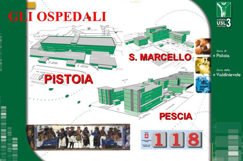 GLI OSPEDALI PISTOIA PESCIA S. MARCELLO