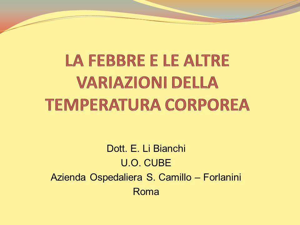 La termodispersione In condizioni fisiologiche la qualità di calore prodotto è pari a quella del calore perduto.