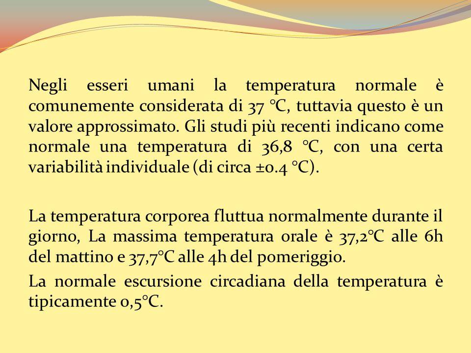 Negli esseri umani la temperatura normale è comunemente considerata di 37 °C, tuttavia questo è un valore approssimato. Gli studi più recenti indicano