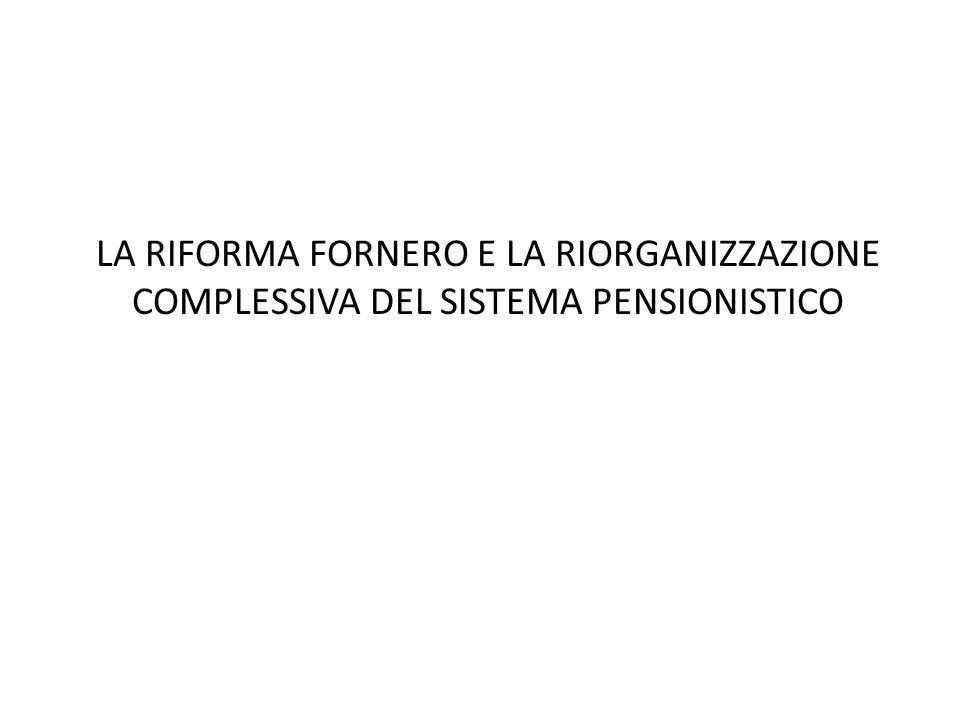 Ferrera, Le politiche sociali, Il Mulino, 2012 Capitolo II. La politica pensionistica LA RIFORMA FORNERO E LA RIORGANIZZAZIONE COMPLESSIVA DEL SISTEMA