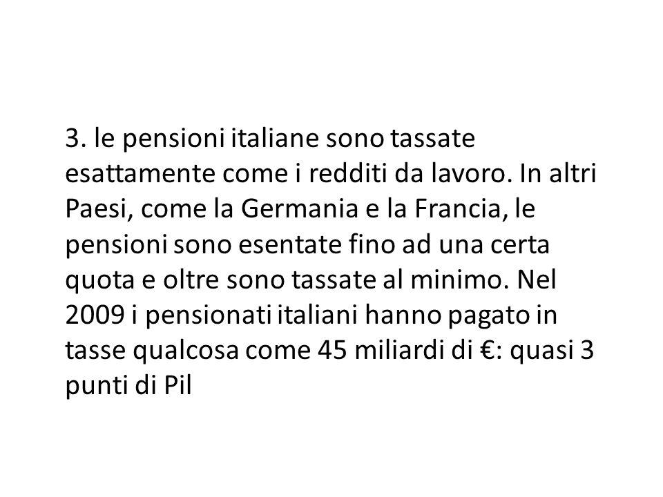 Ferrera, Le politiche sociali, Il Mulino, 2012 Capitolo II. La politica pensionistica 3. le pensioni italiane sono tassate esattamente come i redditi