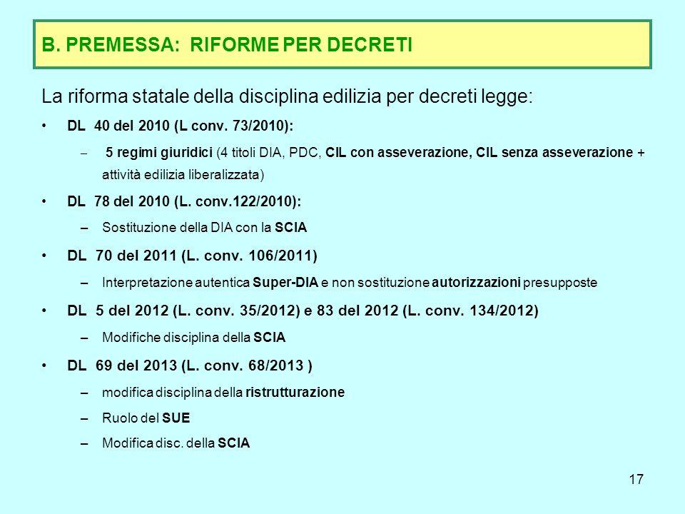 18 B.PREMESSA: NECESSITÀ DI CALARE LE RIFORME NELLA ESPERIENZA AMMINISTRATIVA REGIONALE La L.R.