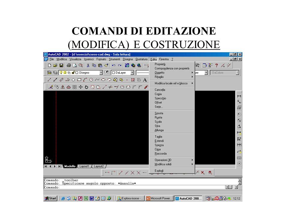 COMANDI DI EDITAZIONE (MODIFICA) E COSTRUZIONE