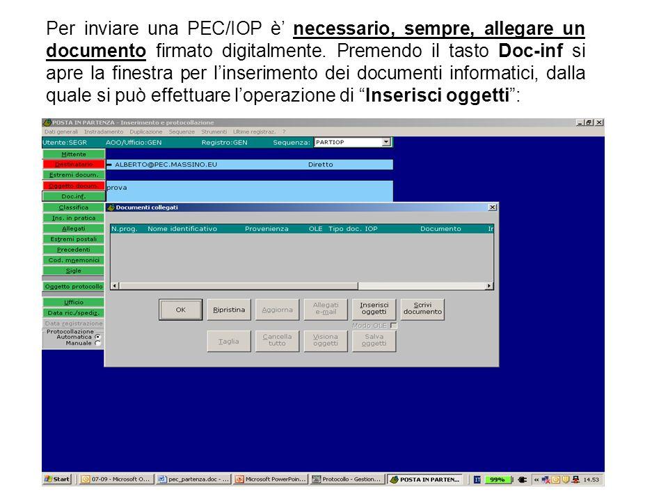 Per inviare una PEC/IOP è necessario, sempre, allegare un documento firmato digitalmente. Premendo il tasto Doc-inf si apre la finestra per linserimen
